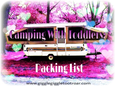 Camping with Toddler Packing List
