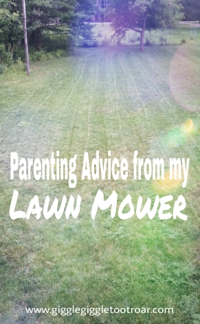 Parenting Advice from my Lawn Mower